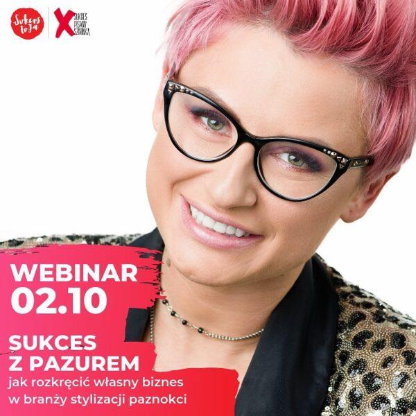 """Webinar dla""""Sukces To Ja"""" z Pauliną Pastuszak"""
